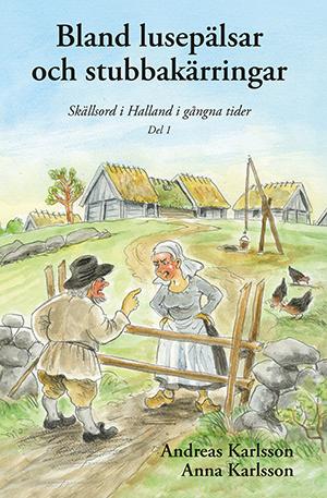 Bland lusepälsar och stubbakärringar av Andreas Karlsson